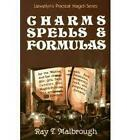 Charms, Spells and Formulas by Ray Malbrough (Paperback, 1986)