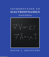 Introduction to Electrodynamics by David J. Griffiths (2017, Hardcover, Revised)
