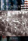 Columbus:: The Story of a City by Ed Lentz (Paperback / softback, 2003)