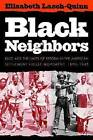 Black Neighbors: Race and the Limits of Reform in the American Settlement House Movement, 1890-1945 by Elisabeth Lasch-Quinn (Paperback, 1993)