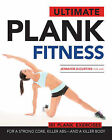 Ultimate Plank Fitness: For a Strong Core, Killer ABS and a Killer Body by Jennifer DeCurtins (Paperback, 2015)