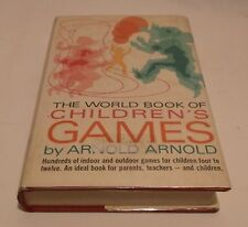 THE WORLD BOOK OF CHILDREN'S GAMES HC/DJ Stated  First Printing Arnold Arnold- M