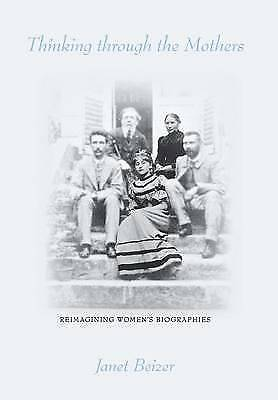 Thinking through the Mothers, Beizer, Janet, New Book
