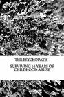 The Psychopath - Surviving 14 Years of Childhood Abuse by H Demerchant (Paperback / softback, 2013)