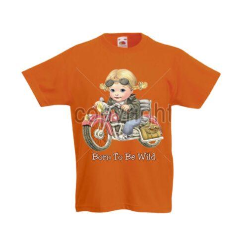 Bambini T Shirt Orange Chopper Moto /& Biker Motivo Modello Born to Be Wild Girl