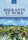 Migrants at Work: Immigration and Vulnerability in Labour Law by Oxford University Press (Hardback, 2014)