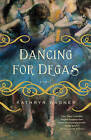 Dancing for Degas by Kathryn Wagner (Paperback / softback, 2010)