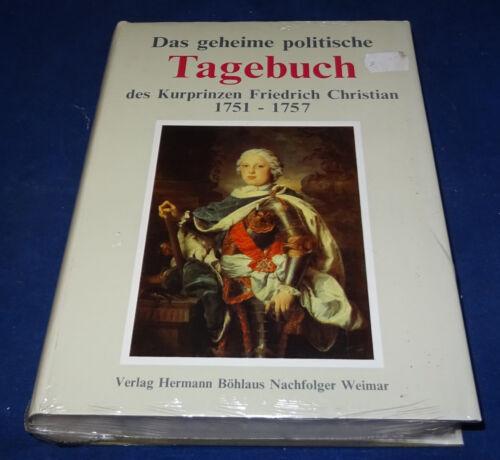 1 von 1 - Das geheine politische Tagebuch des Kurprinzen Friedrich Christian 1751-1757