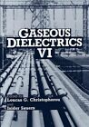 Gaseous Dielectrics VI by Springer-Verlag New York Inc. (Paperback, 2012)
