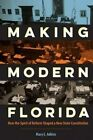 Making Modern Florida: How the Spirit of Reform Shaped a New State Constitution by Mary E. Adkins (Hardback, 2016)