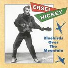 Bluebirds Over the Mountain by Ersel Hickey (CD, May-1993, Bear Family Records (Germany))