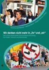 """Wir denken nicht mehr in """"ihr"""" und """"wir"""" (2011, Kunststoffeinband)"""