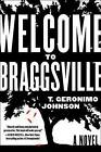 Welcome to Braggsville by T Geronimo Johnson (Hardback, 2015)