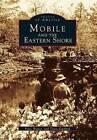 Mobile and the Eastern Shore by MR Frye Gaillard, Tracy Gaillard, Nancy Gaillard (Paperback / softback, 2003)