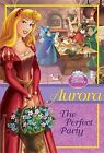 Aurora: The Perfect Party by Wendy Loggia (Paperback / softback)