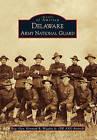 Delaware Army National Guard by Brig Gen Kennard R Wiggins Jr (Paperback / softback, 2010)