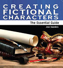 Creating Fictional Characters: The Essential Guide by Jean Saunders (Paperback, 2011)