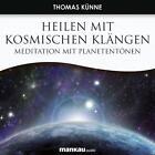 Heilen mit Kosmischen Klängen. Meditation mit Planetentönen (2011)