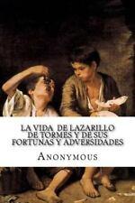 La Vida de Lazarillo de Tormes y de Sus Fortunas y Adversidades by Anonymous...