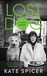 Lost-Dog-A-Love-Story-by-Kate-Spicer