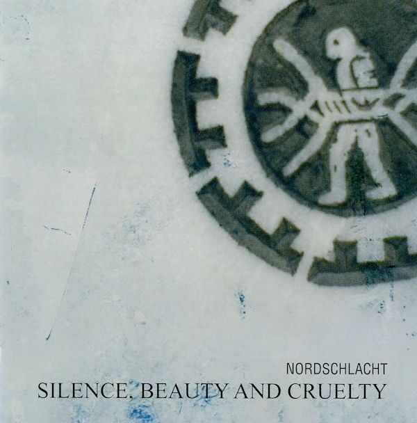 NORDSCHLACHT Silence, Beauty And Cruelty CD 2007