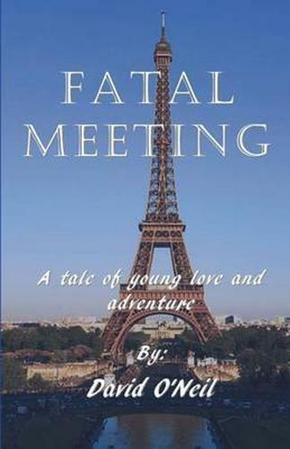 Fatal Meeting: A tale of young love and advernture, ONeil, David, Used; Good Boo