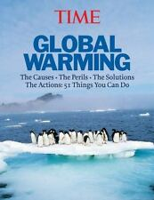 Time: Global Warming: The Causes, the Perils, the Politics - and What It Means