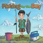 Fishing for the Day by Sandy Cee (Paperback, 2017)