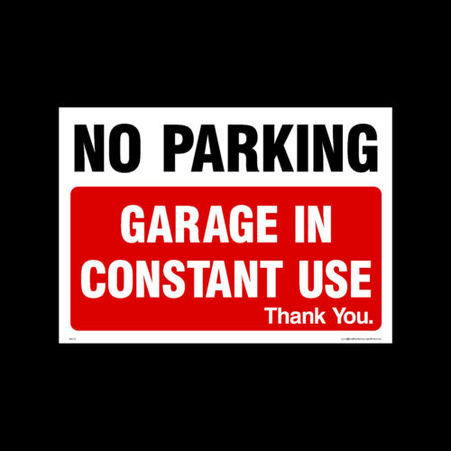 MISC6 No Parking Metal or Sticker Plastic Sign Garage in constant use