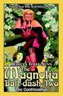 Magnolia Ball-dash-two The Continuation 9780595336500 by Rebecca Tebbs Nunn