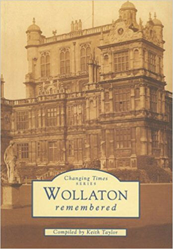 1 of 1 - Changing Times: Wollaton (Notts) (Archive Photographs), New, Keith Taylor Book