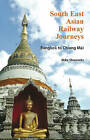 South East Asian Railway Journeys: Bangkok to Chiang Mai by Mike Sharrocks (Paperback, 2013)