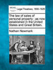 The Law of Sales of Personal Property: As Now Established in the United States and Great Britain. by Nathan Newmark (Paperback / softback, 2010)