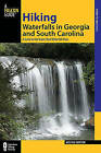 Hiking Waterfalls in Georgia and South Carolina: A Guide to the States' Best Waterfall Hikes by Melissa Watson (Paperback, 2011)