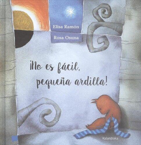 NO ES FÁCIL, PEQUEÑA ARDILLA!. NUEVO. Nacional URGENTE/Internac. económico. LIT