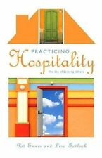 Practicing Hospitality : The Joy of Serving Others by Lisa Tatlock and Patricia A. Ennis (2008, Paperback)