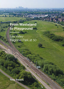 From-Wasteland-to-Playground-Lee-Valley-Regional-Park-at-50