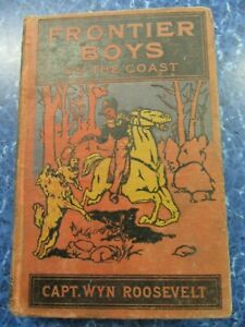Frontier Boys On The Coast By Capt. Wyn Roosevelt 1909