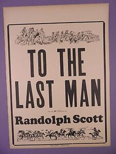 TO THE LAST MAN  RANDOLPH SCOTT  Original c1930s FilmMovie Handbill - <span itemprop=availableAtOrFrom>Coleford, United Kingdom</span> - 100% Satisfaction Guaranteed. Returns accepted for money back or shop credit. There is a period of 14 working days after receipt for all Buy It Now items, where within this period, a buy - Coleford, United Kingdom