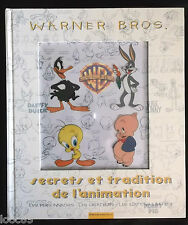 Warner Bros. secrets et traditions de l'animation - J. Beck W. Friedwald 1998