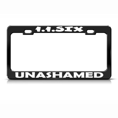 1 1 Six Unashamed Black Metal License Plate Frame Tag Holder