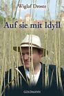 Auf sie mit Idyll von Wiglaf Droste (2012, Taschenbuch)