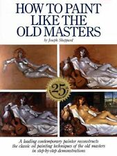 How to Paint Like the Old Masters by Joseph Sheppard 9780823026715