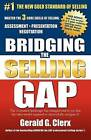 Bridging the Selling Gap: Master the 3 Core Skills of Selling: Assessment - Presentation - Negotiation by Gerald G Clerx (Paperback / softback, 2012)