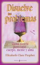 Disuelve Tus Problemas : Llama Violeta para Curar Cuerpo, Mente y Alma: By Pr...