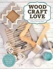 Wood, Craft, Love!: Vintage-Inspired Home Decor Projects You Can Make by Design Originals (Book, 2015)