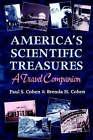 America's Scientific Treasures: A Travel Companion by Paul S. Cohen, Brenda H. Cohen (Paperback, 1998)