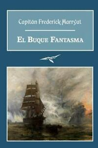 El Buque Fantasma by Capitán Frederick Marryat (2014