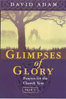 Glimpses of Glory: Prayers for the Church Year: Year C by David Adam (Paperback, 2000)