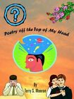 Poetry off The Top of My Head 9781420834765 by Terry S. Monroe Paperback